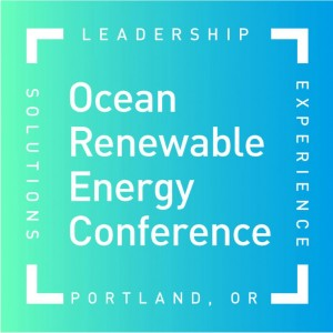 Ocean Renewable Energy Conference @ Portland, Oregon